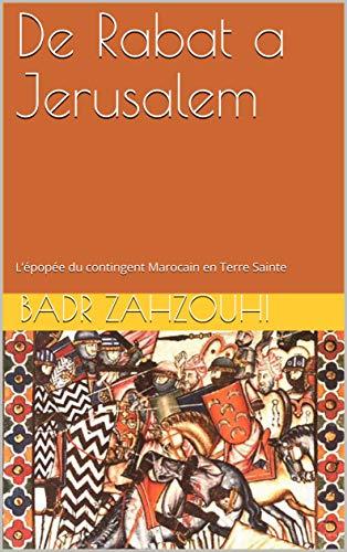 Couverture du livre De Rabat a Jerusalem: L'épopée du contingent Marocain en Terre Sainte
