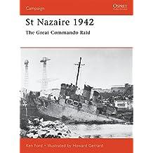 St Nazaire 1942: The Great Commando Raid (Campaign, Band 92)