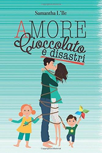 Amore, cioccolato e disastri