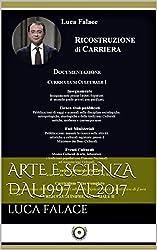 Arte e Scienza dal 1997 al 2017: Documentazione della produzione Culturale, Scientifica e Lavorativa di Luca Falace