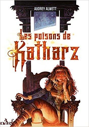 Les poisons de Katharz : Chroniques de la Terre d'Airain