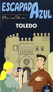 viaje a toledo: Toledo  Escapada Azul