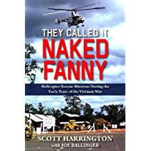 They Called It Naked Fanny: Helicopter Rescue Missions During the Early Years of the Vietnam War