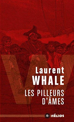 Les pilleurs d'âmes par Laurent Whale