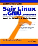 Sair Linux and GNU Certification(r) Level II, Apache and Web Servers by Sair Development Team (2001) Paperback