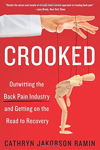 Crooked: Outwitting the Back Pain Industry and Getting on the Road to Recovery por Cathryn Ramin