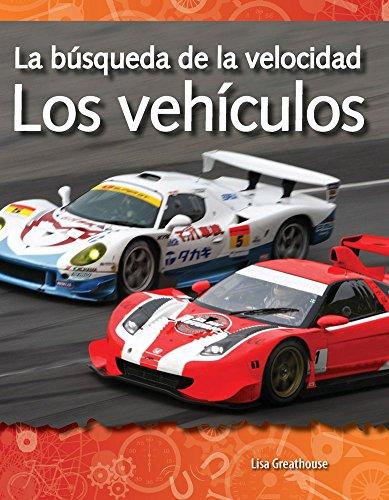 La Busqueda de la Velocidad: Los Vehiculos (the Quest for Speed: Vehicles) (Spanish Version) (Las Fuerzas Y El Movimiento (Forces and Motion)) (Fuerzas y Mocion) por Lisa Greathouse