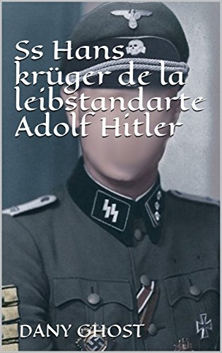 Ss Hans krüger de la leibstandarte Adolf Hitler