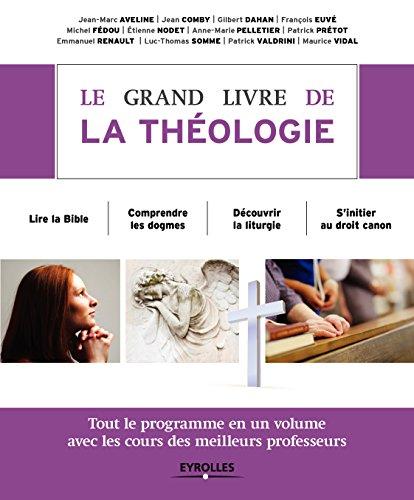 Livre gratuits en ligne Le grand livre de la théologie: Tout le programme en un volume avec les cours des meilleurs professeurs epub pdf