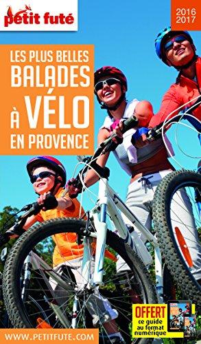 Guide Les plus belles Balades à Vélo Provence 2016 Petit Futé par Petit Futé