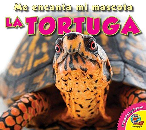 La Tortuga (Me encanta mi mascota / I Love My Pet)