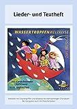 Wassertropfenweltreise - Das Musical: Lieder- und Textheft: 52 Seiten · A5 Heft · Melodien und Text mit Gitarrengriffen und Zwischentexten