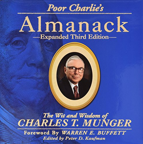 Poor Charlie's Almanack: The Wit and Wisdom of Charles T. Munger, Expanded Third Edition by Charles T. Munger (2005-08-02)