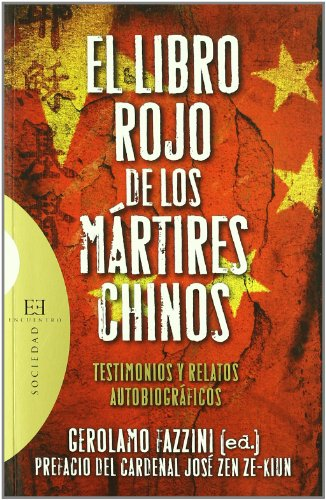 El libro rojo de los mártires chinos: Testimonios y relatos autobiográficos (Ensayo) por Gerolamo Fazzini