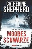 Mooresschwärze: Thriller von Catherine Shepherd