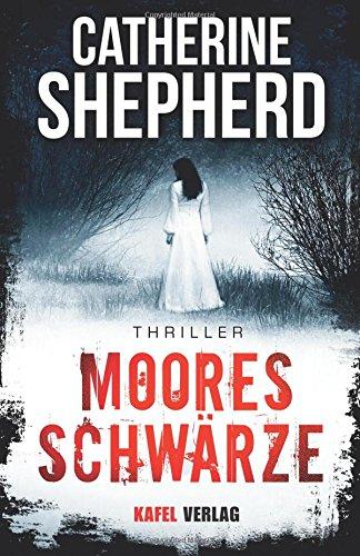 Buchseite und Rezensionen zu 'Mooresschwärze: Thriller' von Catherine Shepherd