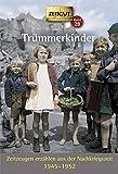 Trümmerkinder. Klappenbroschur: Zeitzeugen erzählen aus der Nachkriegszeit. 1945-1952 (Zeitgut) -