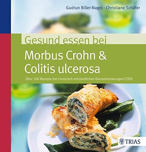 Image of Gesund essen bei Morbus Crohn & Colitis ulcerosa: Über 100 Rezepte bei chronisch-entzündlichen Darmerkrankungen (CED)