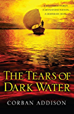 The Tears of Dark Water (English Edition)