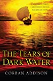 Front cover for the book The Tears of Dark Water by Corban Addison
