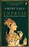 #10: Empress: The Astonishing Reign of Nur Jehan