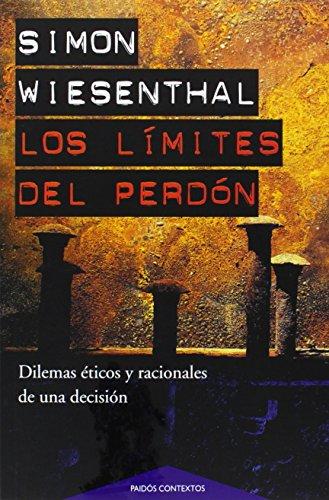 Los límites del perdón: Dilemas éticos y racionales de una decisión (Contextos) por Simon Wiesenthal