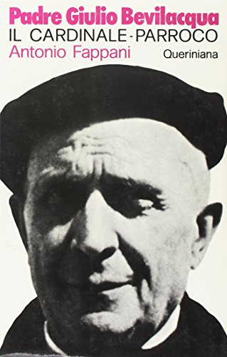 Padre Giulio Bevilacqua. Il cardinale-parroco