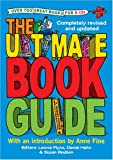 The Ultimate Book Guide: Over 700 Great Books for 8-12s (Ultimate Book Guides)