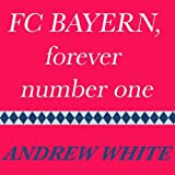FC Bayern, Forever Number One (Original Mix)