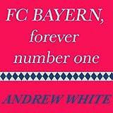 FC Bayern, Forever Number One (Original German Mix)