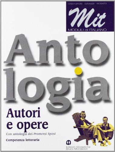 MIT. Autori e opere. Moduli di italiano. Per le Scuole superiori