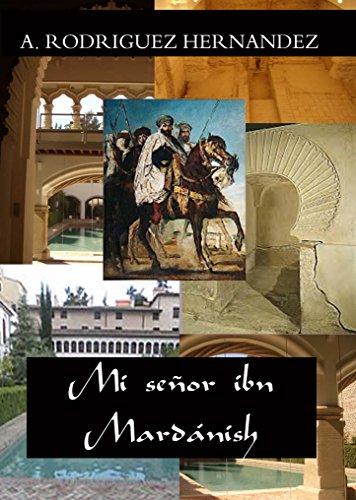 Mi senor ibn Mardanish por Antonio Rodríguez Hernández