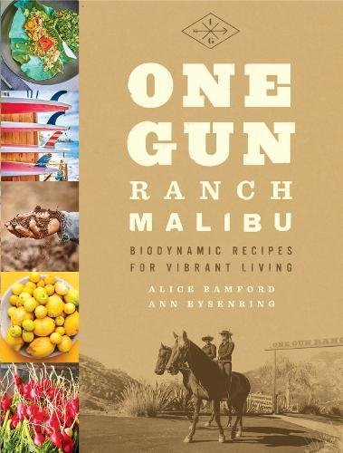 one-gun-ranch-malibu-biodynamic-recipes-for-vibrant-living
