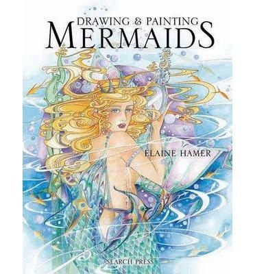 Drawing & Painting Mermaids (Fantasy Art Fantasy Art) (Hardback) - Common - Mermaid Fantasy Art