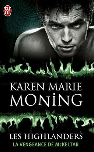 Les Highlanders (Tome 7) - La vengeance de McKeltar par [Moning, Karen Marie]