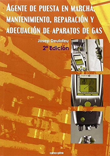 Agente de puesta en marcha, mantenimiento, reparación y adecuación de aparatos de gas por Josep Deulofeu Gallemi