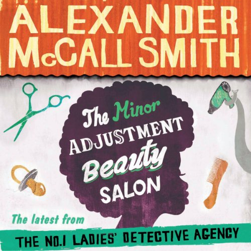 The Minor Adjustment Beauty Salon: Book 14 in The No. 1 Ladies' Detective Agency (Ladies 1 14 Detective No Agency)
