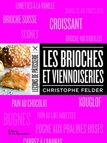 Les Brioches et viennoiseries par Christophe Felder