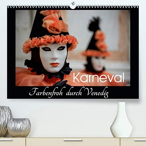 Karneval - Farbenfroh durch Venedig(Premium, hochwertiger DIN A2 Wandkalender 2020, Kunstdruck in Hochglanz): Carnevale di Venezia (Monatskalender, 14 Seiten ) (CALVENDO Menschen) (Carnevale Kostüm)