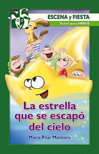 La estrella que se escapo del cielo (Escena y fiesta) por Mª Pilar Montoro Alcubilla