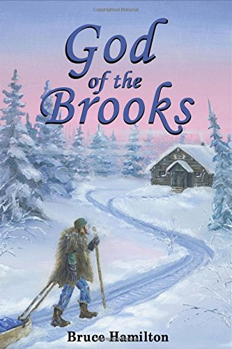 God of the Brooks: A Story of Extreme Survival in Alaska -