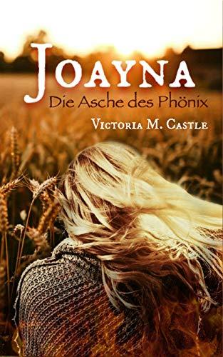 Joayna: Die Asche des Phoenix
