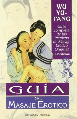 Guia del masaje erotico (SALUD Y SEXUALIDAD) por WU YU TANG