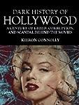 Dark History of Hollywood: A Century...