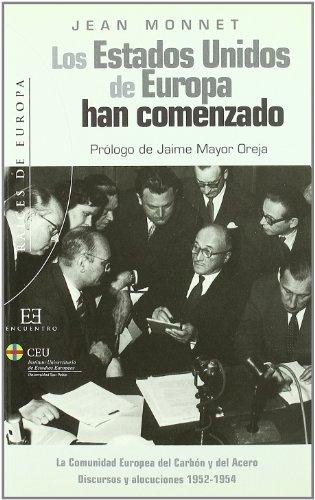 Los Estados Unidos de Europa han comenzado: La Comunidad Europea del Carbón y del Acero. Discursos y alocuciones 1952-1954 (Raíces de Europa)