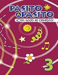 Pasito a Pasito ¡Con Todo el Cerebro! 3 (CREATIVIDAD INFANTIL (DOBLE LATERALIDAD))