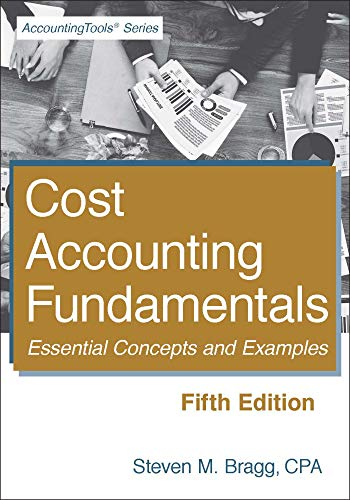 Cost Accounting Fundamentals: Fifth Edition: Essential Concepts and Examples (English Edition)