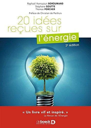 20 idées reçues sur l'énergie (Hors collection) par Raphaël Homayoun Boroumand