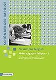 Schönberger Impulse: Abituraufgaben Religion 2: 21 Aufgaben Landesabitur Hessen Grundkurs Evangelische Religion 2007-2013 und 40 neue Aufgaben für das mündliche Abitur