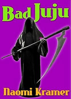 Bad Juju by [Kramer, Naomi]